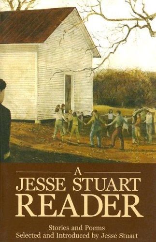 A Jesse Stuart Reader: Stories And Poems: Stuart, Jesse
