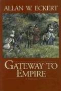 9781931672276: Gateway to Empire (Winning of America Series)