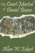 9781931672337: The Court-Martial of Daniel Boone