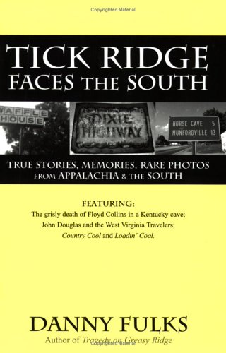 9781931672399: Tick Ridge Faces the South: True Stories, Memories, Rare Photos from Appalachia & the South