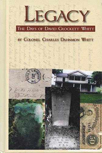 9781931672511: Legacy: The Days of David Crockett Whitt