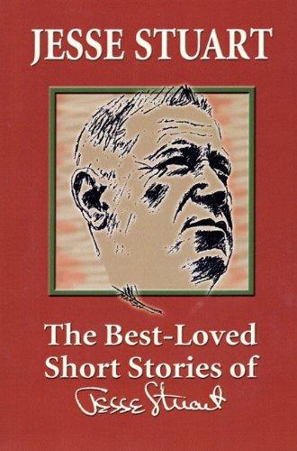 The Best-Loved Short Stories of Jesse Stuart: Jesse Stuart