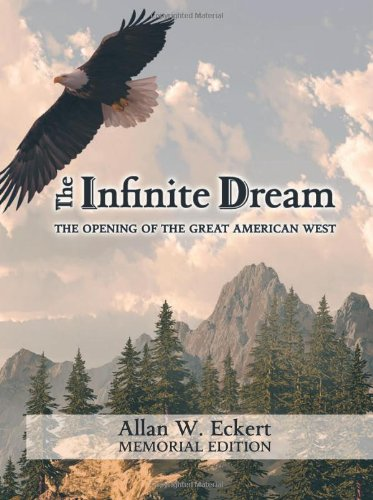 The Infinite Dream: The Opening of the: Eckert, Allan W.