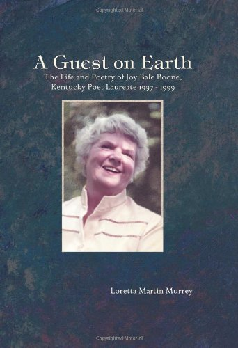 9781931672955: A Guest on Earth: The Life and Poetry of Joy Bale Boone, Kentucky Poet Laureate 1997 - 1999