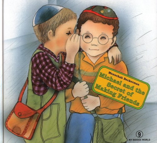 My Middos World: Michael and the Secret of Making Friends (My Smiling World): Menucha Beckerman