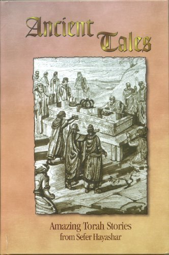 9781931681186: Ancient Tales: Amazing Torah Stories from Sefer Hayashar