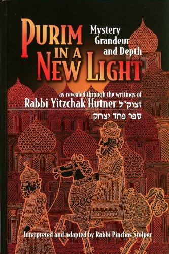 Purim In A New Light: Mystery, Grandeur,: R' Pinchas Stolper