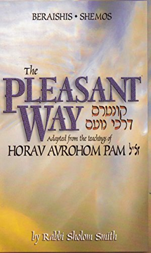 9781931681353: The Pleasant Way: Adapted from the Teachings of Horav Avrohom Pam