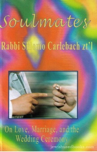 9781931681391: Soulmates: Rabbi Shlomo Carlebach On Love, Marriage, and the Wedding Ceremony