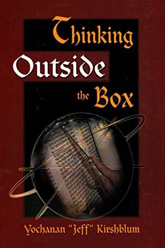 Thinking Outside the Box: Bereishis: Yochanan Jeff Kirshblum