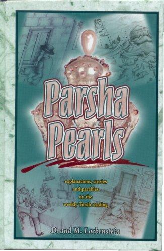 Parsha Pearls- Bereishis, Shemos: D. Lobenstein