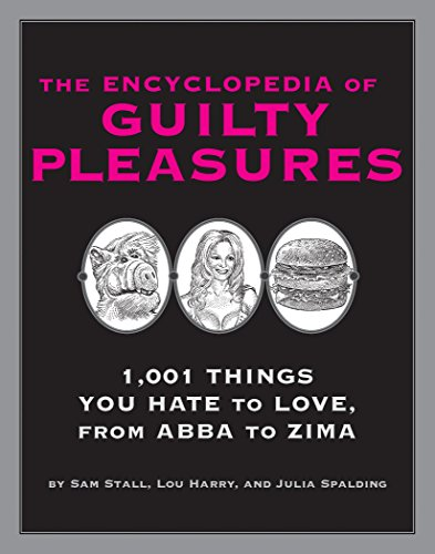 The Encyclopedia of Guilty Pleasures: Stall, Sam; Harry, Lou; Spalding, Julia