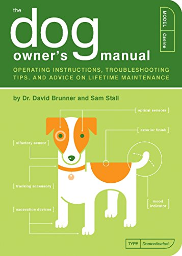 9781931686853: The Dog Owner's Manual: Operating Instructions, Trouble-shooting Tips, and Advice on Lifetime Maintenance (Owner's and Instruction Manual)