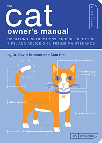 9781931686877: The Cat Owner's Manual: Operating Instructions, Troubleshooting Tips, and Advice on Lifetime Maintenance (Quirk Books)