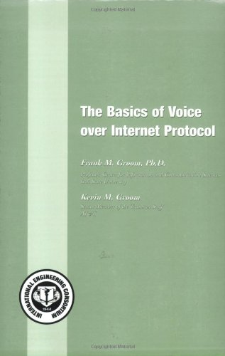 The Basics of Voice over Internet Protocol (Basics Books series): Frank M. Groom PhD