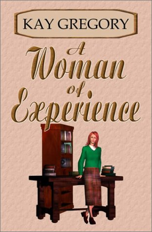 A Woman of Experience: Gregory, Kay