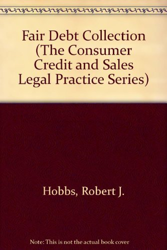 9781931697521: Fair Debt Collection (The Consumer Credit and Sales Legal Practice Series)