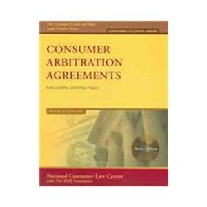 9781931697613: Consumer Arbitration Agreements: Enforceability And Other Topics