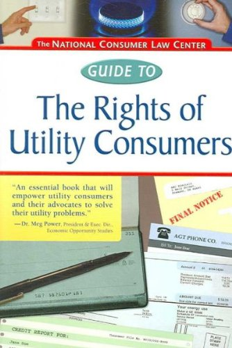 9781931697873: The National Consumer Law Center Guide to the Rights of Utility Consumers