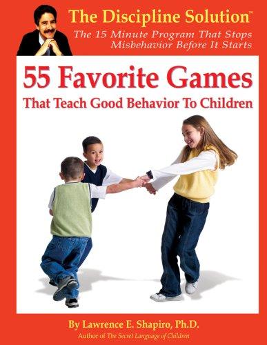 9781931704014: 55 Favorite Games: That Teach Good Behavior to Children