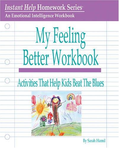 9781931704090: My Feeling Better Workbook: Activities That Help Kids Beat the Blues (Instant Help Homework)