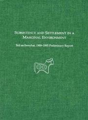 Subsistence and Settlement in a Marginal Environment: Tell Es-Sweyhat, 1989-1995: Richard Zettler