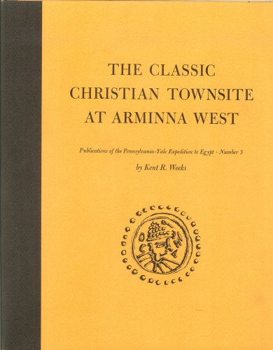 The Classic Christian Townsite at Arminna West (Yale Expedition to Egypt, Number 3)