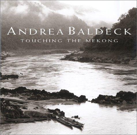 Touching the Mekong: Baldeck, Andrea.