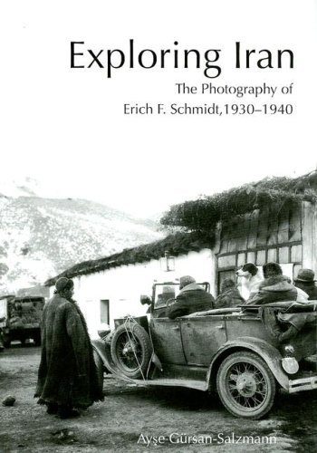 Exploring Iran: The Photography of Erich F. Schmidt, 1930-1940 (1931707960) by Gürsan-Salzmann, Ayse