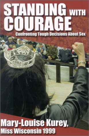 9781931709033: Standing with Courage: Confronting Tough Decisions about Sex