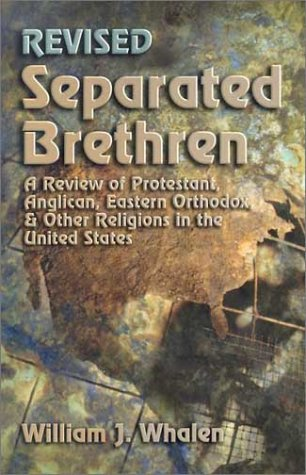 9781931709057: Separated Brethren: A Review of Protestant, Anglican, Eastern Orthodox & Other Religions in the United States