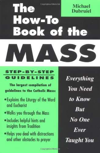9781931709323: The How-To Book of the Mass: Everything You Need to Know But No One Ever Taught You