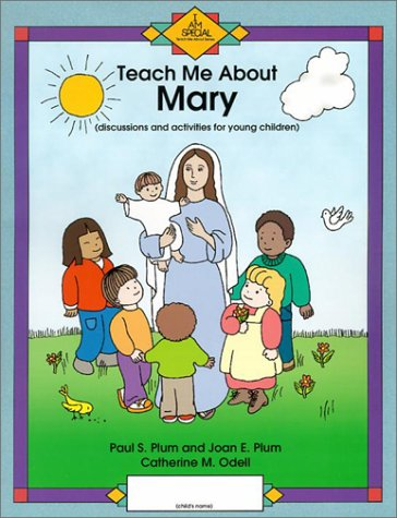 Teach Me about Mary : Discussions and: Catherine M. O'Dell;