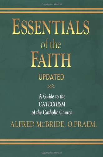 9781931709538: Essentials of the Faith: A Guide to the Catechism of the Catholic Church