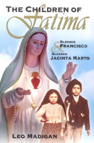 9781931709576: The Children of Fatima: Blessed Francisco & Blessed Jacinta Marto