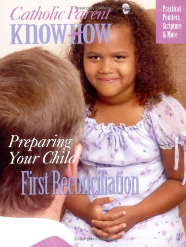 9781931709729: Preparing Your Child for First Reconciliation (Catholic Parent Know-How)