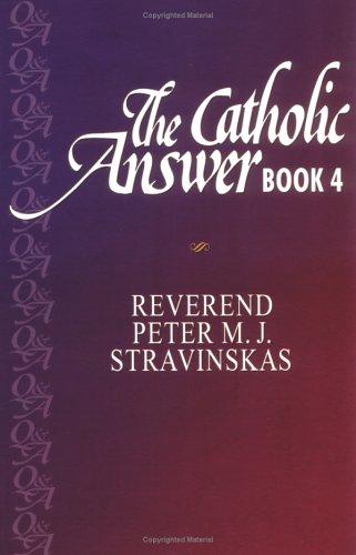 9781931709811: The Catholic Answer Book (Bk.4)