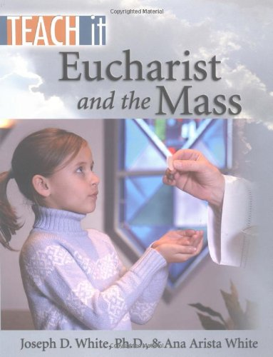 9781931709873: Eucharist and the Mass (Teach It)