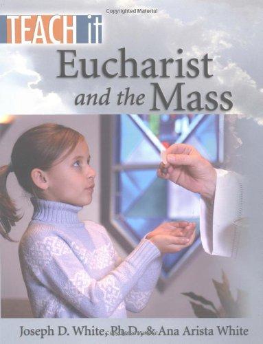 9781931709873: Eucharist and the Mass (Teach It)