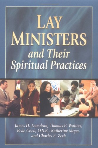 9781931709941: Lay Ministers and Their Spiritual Practices
