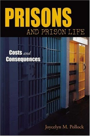 9781931719094: Prisons and Prison Life: Costs and Consequences