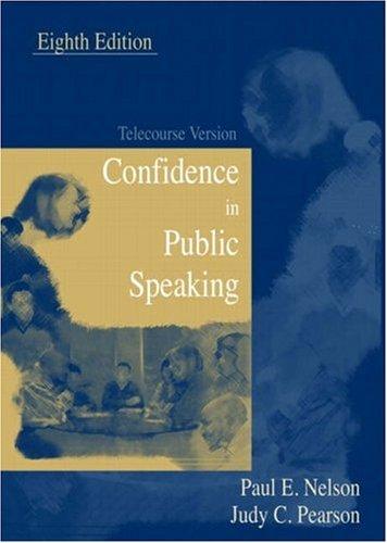 Confidence in Public Speaking: Telecourse Version: Paul E. Nelson,
