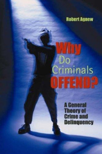WHY DO CRIMINALS OFFEND?: AGNEW