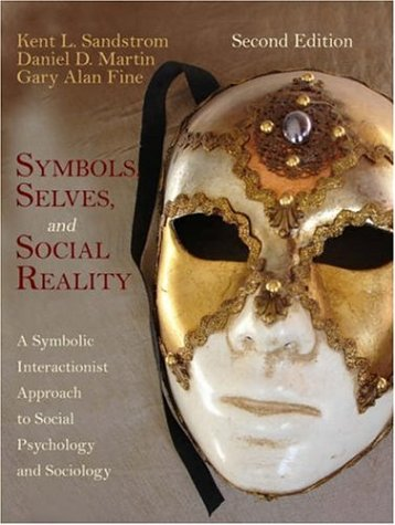 9781931719674: Symbols, Selves, And Social Reality: A Symbolic Interactionist Approach to Social Psychology And Sociology