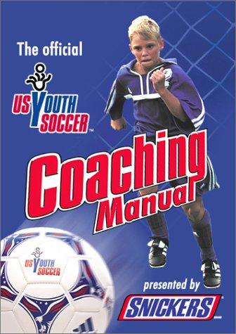 US Youth Soccer Official Coaching Manual: Fleck, Thomas; Quinn,