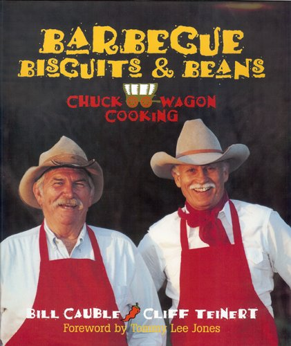 9781931721004: Barbecue, Biscuits, and Beans: Chuckwagon Cooking