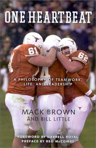 One Heartbeat: A Philosophy of Teamwork, Life: Brown, Mack; Little,