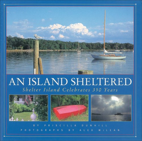 An Island Sheltered: Shelter Island Celebrates 350 Years: Dunhill, Priscilla