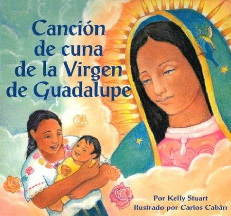 9781931721189: Cancion de cuna de la Virgen de Guadalupe
