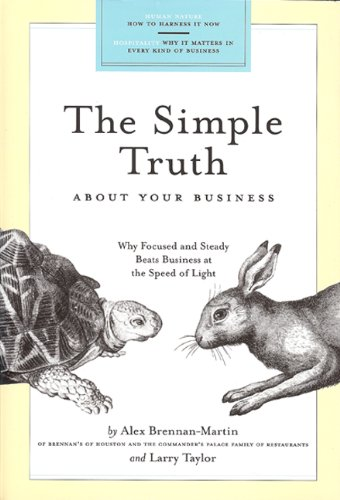 9781931721363: Simple Truth About Your Business: Why Focused and Steady Beats Business at the Speed of Light